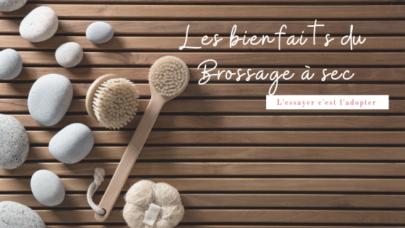 Le Brossage à sec: 8 bonnes raisons de l'intégrer dans ta routine beauté