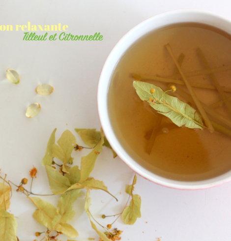 Infusion relaxante du Soir, Tilleul et Citronnelle